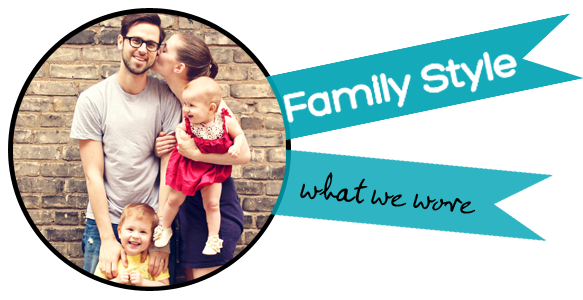 family style, what we wore, fashionable family, fashion loving family