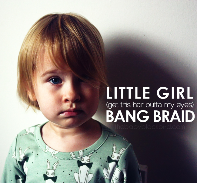 little girl hair tutorial, little girl bang braid, get hair outta her eyes