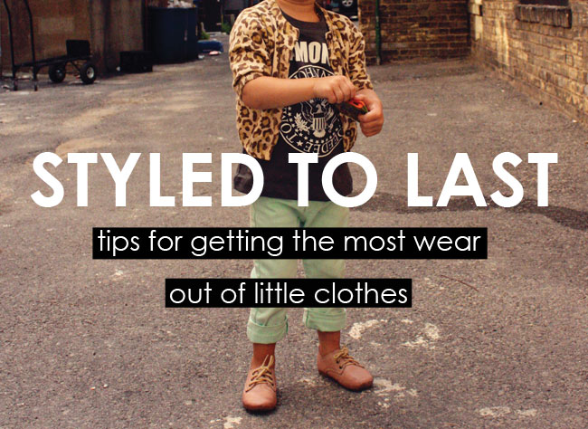kids styling tips, kids style, kids fashion, tips to make your kids clothes last