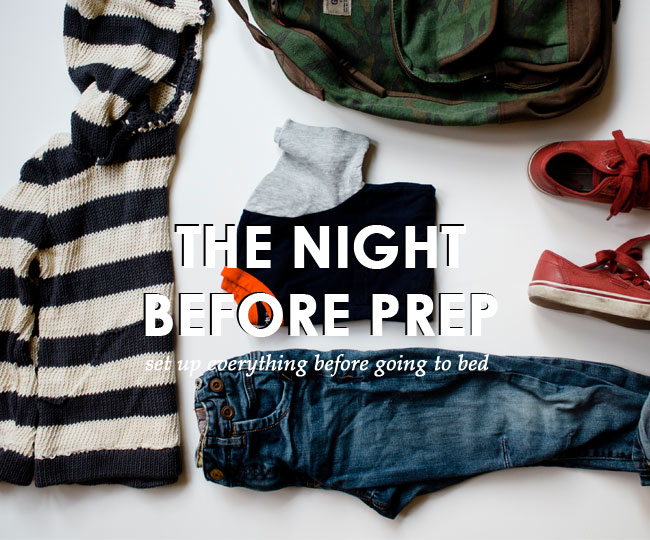 easier mornings with kids: prep the night before
