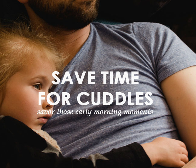 easier mornings with kids: save time for cuddles