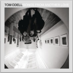 Tom Odell - SongsAnother Love