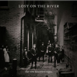 The New Basement Tapes - Lost In The River