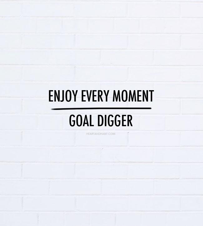 GOALS vs ENJOYING EVERY MOMENT
