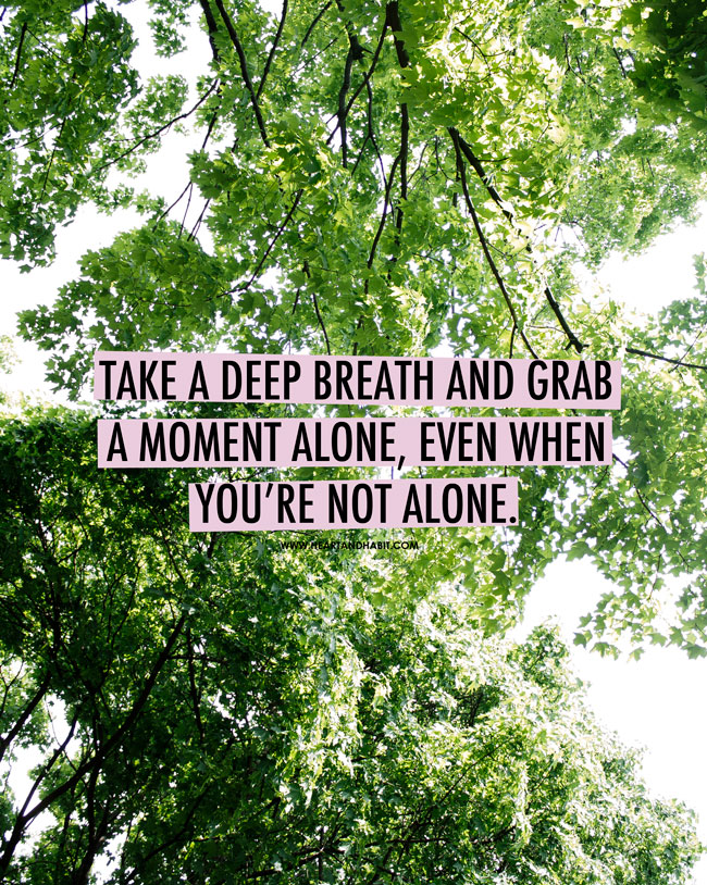 TAKE A MOMENT ALONE