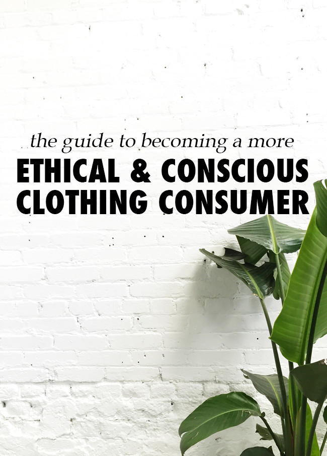 the guide to becoming a more Ethical & Socially Concious clothing consumer
