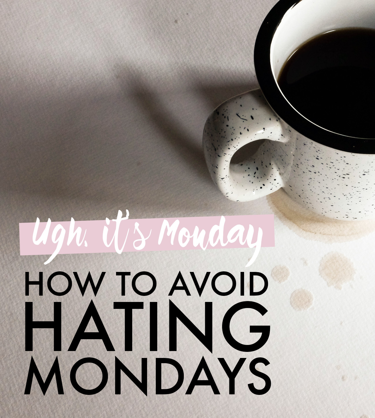 How to Avoid Hating Mondays #tips